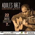 """Aquiles Báez presenta su nuevo repertorio """"Solamente guitarra"""""""