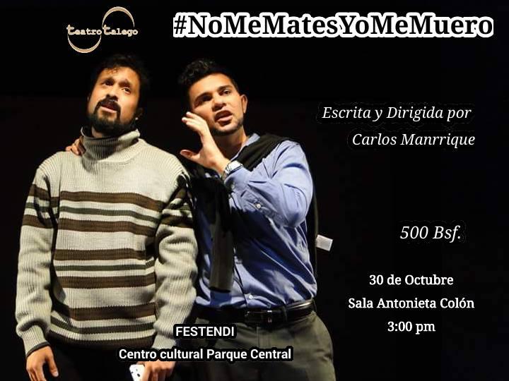 La obra de teatro #NoMeMatesYoMeMuero, llega a la Sala Antonieta Colon del Centro Cultural de Parque Central