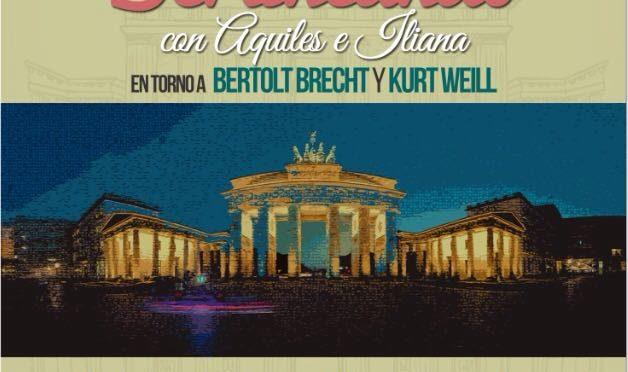 Aquiles Báez e Iliana Goncalves estarán Berlineando en torno a Brecht y Weill