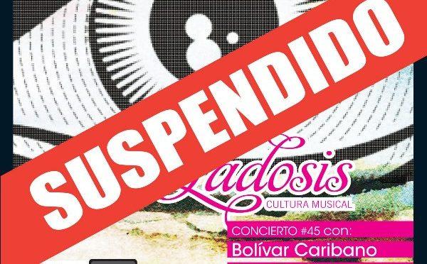 Comunicado: Suspendido el Concierto Ladosis 45