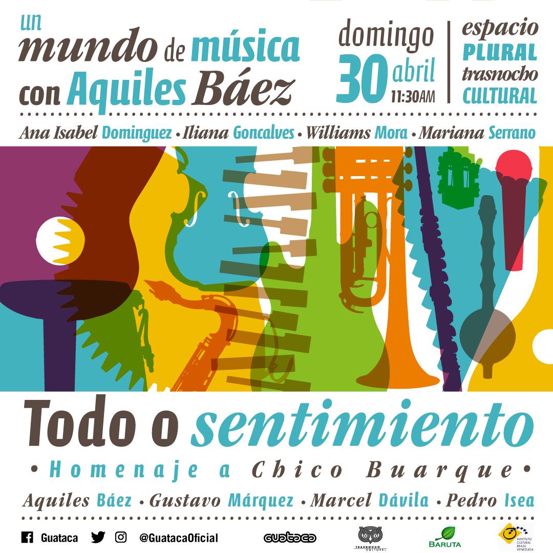 """Aquiles Báez homenajea a Chico Buarque con """"Todo o sentimiento"""""""