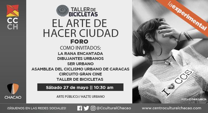 """El Centro Cultural Chacao sirve como escenario de encuentro para el foro """"El Arte de hacer Ciudad"""""""