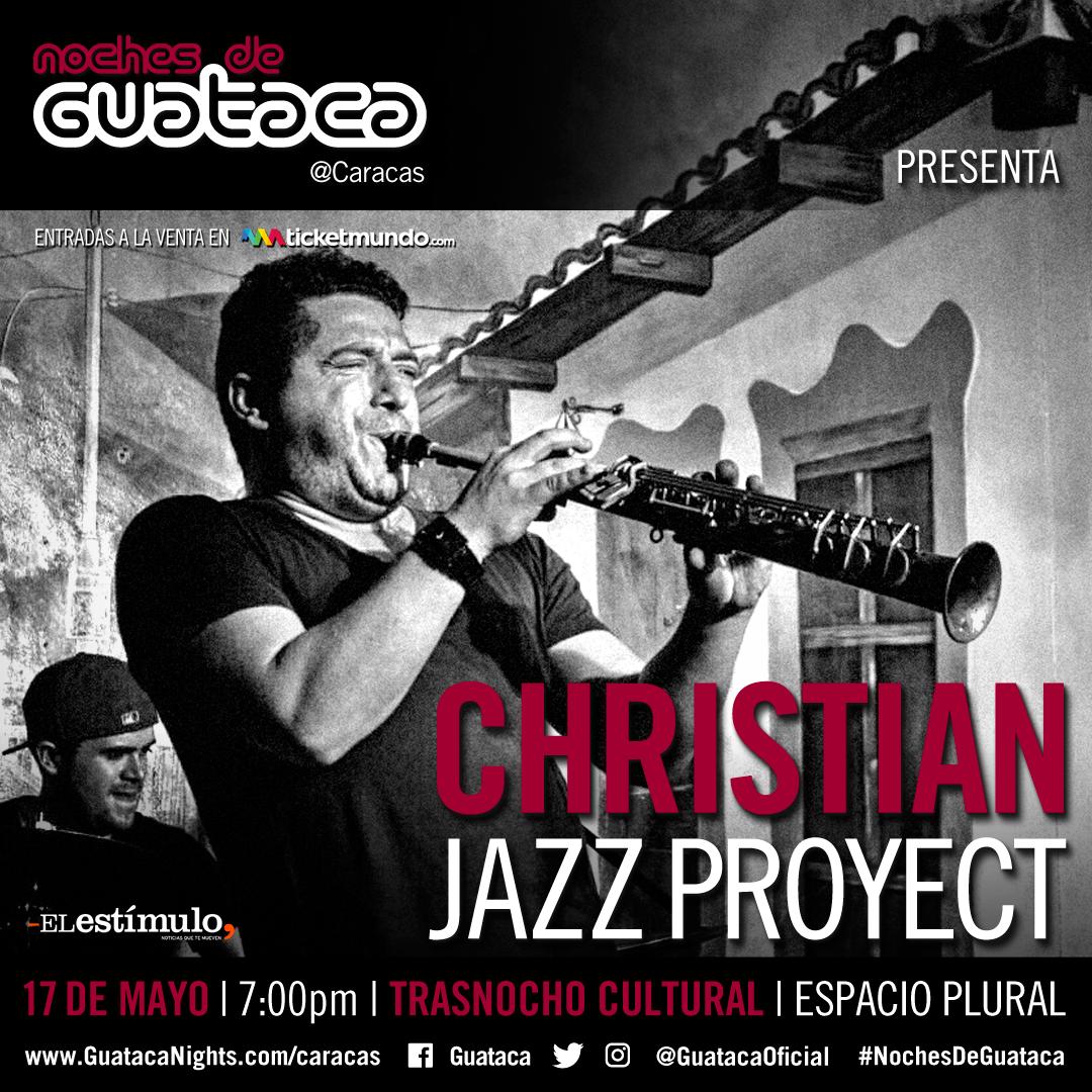 Christian Montilla estrena Christian Jazz Proyect en #NochesDeGuataca