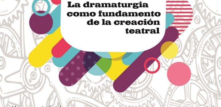 [Foro] La dramaturgia como fundamento de la creación teatral