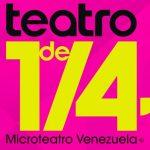 Comienza la 11º edición del TeatroDe1/4 Microteatro Venezuela