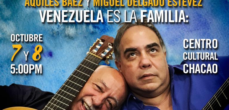 """Aquiles Báez y Miguel Delgado Estévez una vez más en """"Venezuela es la familia:dos guitarras por la paz"""""""