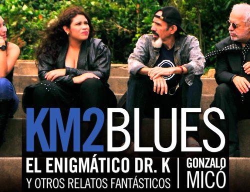 """Gonzalo Micô & Km2Blues llevan a Noches de Guataca """"El Enigmático Dr. K y otros relatos Fantásticos"""""""