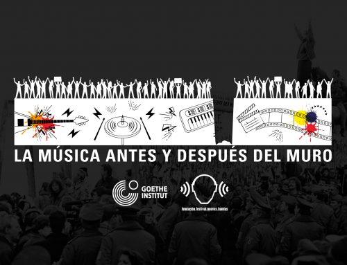 """Goethe-Institut y la Fundación Nuevas Bandas presentan """"La Música Antes y Después de la Caída del Muro"""""""